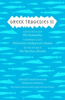 Greek Tragedies 3 By Griffith, Mark (EDT)/ Most, Glenn W. (EDT)/ Grene, David (EDT)/ Lattimore, Richmond (EDT)