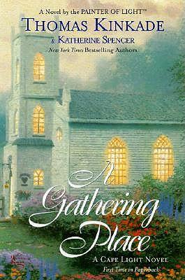 A Gathering Place By Kinkade, Thomas/ Spencer, Katherine