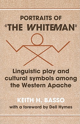 Portraits of 'the Whiteman' By Basso, Keith H.