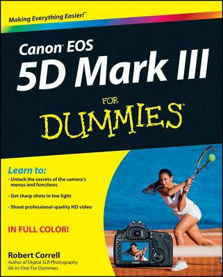 Canon EOS 5D Mark III for Dummies By Correll, Robert